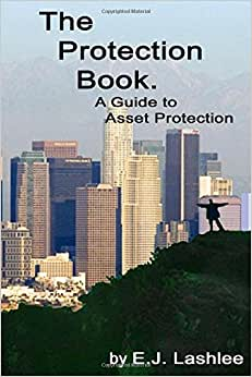 The Protection Book. A Guide To Asset Protection