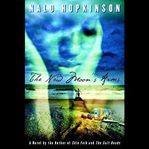 The New Moon's Arms | [Nalo Hopkinson]