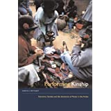 Performing Kinship: Narrative, Gender, and the Intimacies of Power in the Andes ~ Krista E. Van Vleet