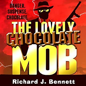 The Lovely Chocolate Mob | [Richard J. Bennett]