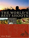 img - for The World's Best Shoots: A Sporting Odyssey book / textbook / text book