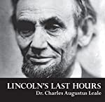 Lincoln's Last Hours | Charles Augustus Leale