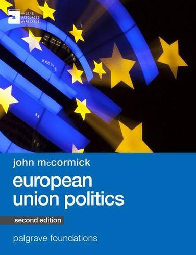 European Union Politics: Palgrave Foundation Series (Palgrave Foundations Series)