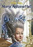 Who Was Marie Antoinette? (Who Was...?)