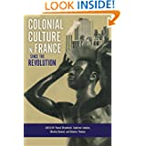 Colonial Culture in France Since the Revolution (French Edition)