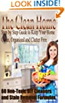 The Clean Home: Step by Step Guide to...