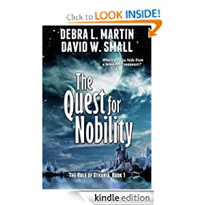 Kindle Daily Deal: The Quest for Nobility (A Fantasy Adventure) (The Rule of Otharia series), by Debra L. Martin, David W Small. Publication Date: March 13, 2010