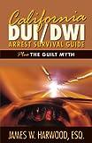 California DUI/DWI Arrest Survival Guide