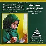 Audio-CD zum Buch: Erlernen der Gebete für muslimische Kinder/Hocharabisch: Gebete im Islam für Gross und Klein