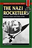 Nazi Rocketeers, The: Dreams of Space and Crimes of War (Stackpole Military History Series)