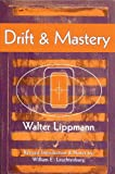 Drift and Mastery: An Attempt to Diagnose the Current Unrest (0299106047) by Lippmann, Walter