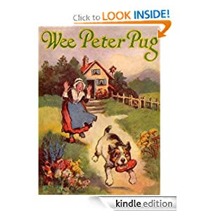 Wee Peter Pug: A Children's Picture Book and Story (Illustrated) (Children's Picture Books)