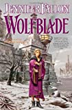 Wolfblade (The Hythrun Chronicles: Wolfblade Trilogy, Book 1) (0765309920) by Fallon, Jennifer
