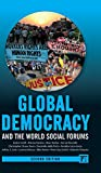 Jackie Smith Global Democracy and the World Social Forums (International Studies Intensives)
