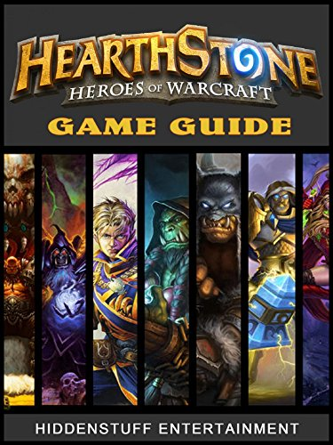 Hearthstone Heroes of Warcraft Game Guide (English Edition)