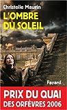 echange, troc Christelle Maurin - L'ombre du soleil - Prix Quai des Orfèvres  2006