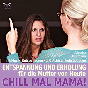 Chill mal Mama! Hörbuch