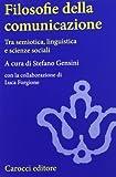 Filosofie della comunicazione. Tra semiotica, linguistica e scienze sociali