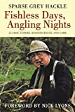 img - for Fishless Days, Angling Nights: Classic Stories, Reminiscences, and Lore Hardcover - March 1, 2012 book / textbook / text book