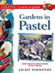 Gardens in Pastel (Collins Learn to P...