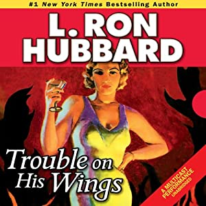Trouble on His Wings | [L. Ron Hubbard]