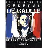 Le meilleur du général de Gaulle : Bons mots, petites phrases et grands discours de Charles de Gaulle