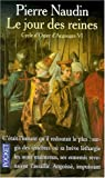 echange, troc Pierre Naudin - Cycle d'Ogier d'Argouges, tome 6 : Le jour des reines
