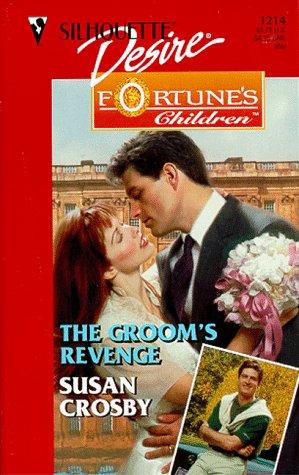 Groom'S Revenge  (Fortune'S Children: The Brides) (Silhouette Desire, 1214), SUSAN CROSBY