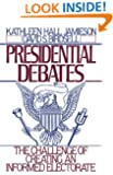 Presidential Debates: The Challenge of Creating an Informed Electorate