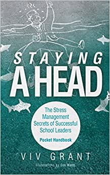 Download Staying A Head Pocket Handbook: The Stress Management Secrets of Successful School Leaders