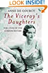 The Viceroy's Daughters: The Lives of...
