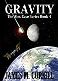 The Alex Cave Series Book 4. Gravity