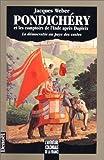 echange, troc Jacques Weber - Pondichéry et les comptoirs de l'Inde après Dupleix