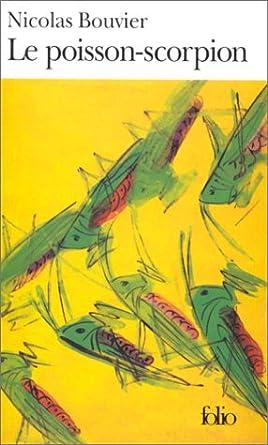 Le poisson-scorpion - Nicolas Bouvier