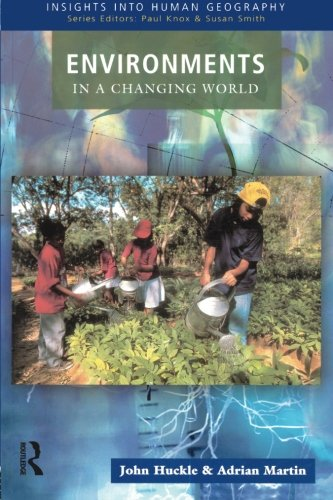 Environments in a Changing World (Insights Into Human Geography)