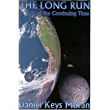 The Long Run: A Tale of the Continuing Time ~ Daniel Keys Moran