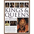 The Complete Illustrated Guide to the Kings and Queens of Britain: A Magnificent and Authoritative History of the Royalty of Britain - The Rulers, ... ... and Families and the Pretenders to the Throne