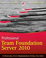 Professional Team Foundation Server 2010 Front Cover