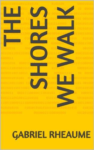 Book: The Shores We Walk by Gabriel Rheaume