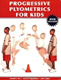 img - for Progressive Plyometrics for Kids by Falkel, Jeff, Ph.D., Faigenbaum, Avery D. (2006) Paperback book / textbook / text book