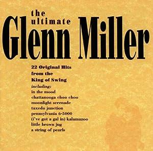 Ultimate Glenn Miller