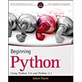 "Beginning Python: Using Python 2.6 and Python 3.1 (Wrox Programmer to Programmer)von ""James W. Payne"""