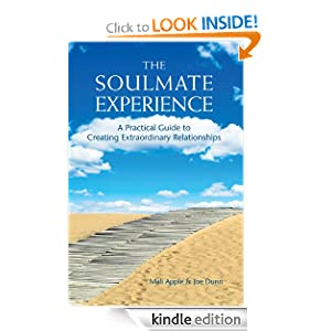 Free Kindle Book: The Soulmate Experience: A Practical Guide to Creating Extraordinary Relationships, by Joe Dunn, Mali Apple. Publisher: A Higher Possibility (April 26, 2011)