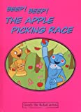 Beep! Beep! The Apple Picking Race (Goody the Robot)