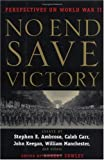 No End Save Victory: Perspectives on World War II (039914711X) by Various