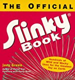 Official Slinky Book: Hundreds of Wild & Wacky Uses for the Greatest Toy on Earth (0425171558) by Green, Joey
