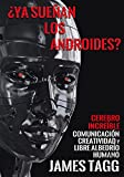 img - for  Ya sue an los androides?: Cerebro Incre ble, Comunicaci n, Creatividad y Libre Albedr o Humano (Spanish Edition) book / textbook / text book