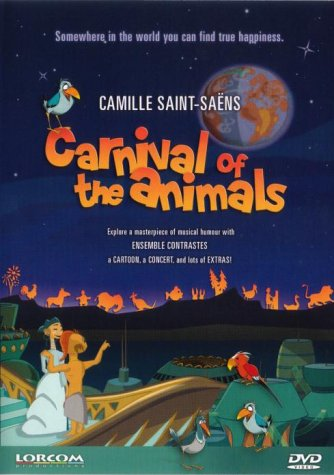 Carnival Of The Animals - Saint-Saens [DVD] [2004]