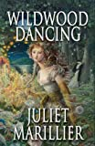 Juliet Marillier Wildwood Dancing