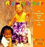 Kids Talk Hair: An Instruction Book for Grown-Ups & Kids